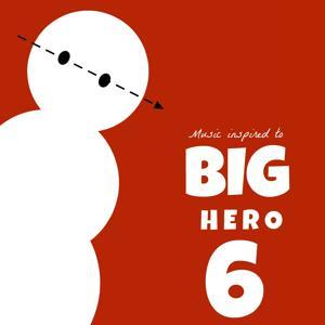 Music Inspired to Big Hero 6