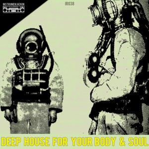 Deep House for Your Body & Soul