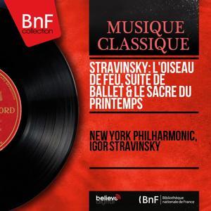 Stravinsky: L'oiseau de feu, suite de ballet & Le sacre du printemps (Mono Version)