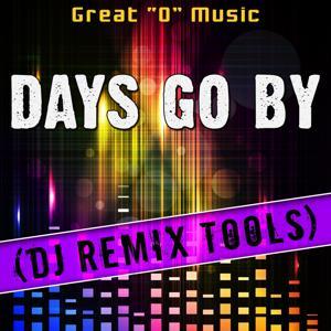 Days Go by (DJ Remix Tools)