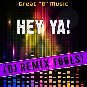 Hey Ya! (DJ Remix Tools)