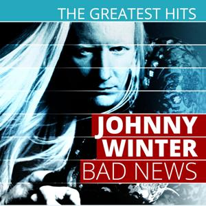 The Greatest Hits: Johnny Winter - Bad News