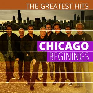 THE GREATEST HITS: Chicago - Beginings