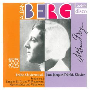 Alban Berg: Frühe Klaviermusik, Sonata Op. 1, Sonata Fragments & Klavierstücke und Variationen