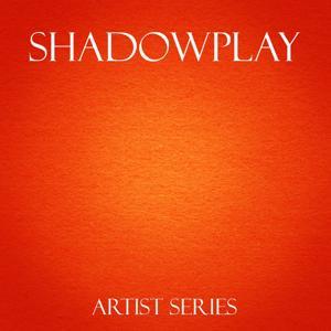 Shadowplay Works