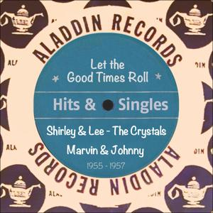 Let the Good Times Roll (Aladdin Records - Hits & Singles 1955-1957)