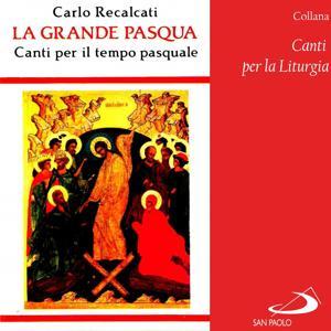 Collana canti per la liturgia: la grande Pasqua (Canti per il tempo pasquale)
