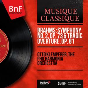 Brahms: Symphony No. 2, Op. 73 & Tragic Overture, Op. 81 (Stereo Version)