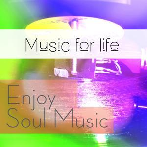 Music for Life: Enjoy Soul Music