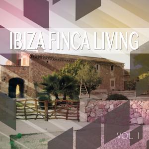 Ibiza Finca Living, Vol. 1 (Balearic Finca Lounge)