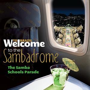 Welcome To The Sambadrome - The Samba Schools Parade