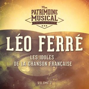 Les idoles de la chanson française : Léo Ferré, Vol. 2