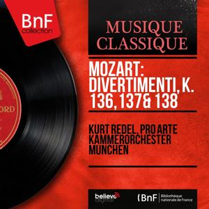 Mozart: Divertimenti, K. 136, 137 & 138 (Mono Version)
