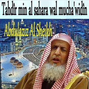 Tahdîr Min Al Sahara Wal Mucha'Widîn (Quran)