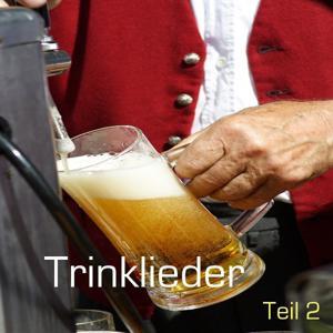 Lustige Trinklieder - Leicht Frivol - Teil 2 / German Beer Drinking Songs - Volume 2