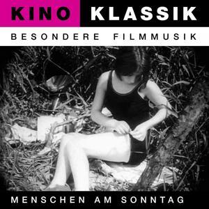 Kino Klassik - Besondere Filmmusik: Menschen am Sonntag