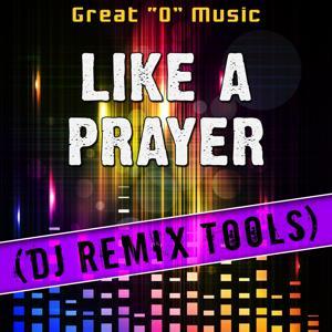 Like a Prayer (DJ Remix Tools)