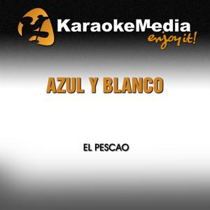 Azul Y Blanco (Karaoke Version) (In The Style Of El Pescao)