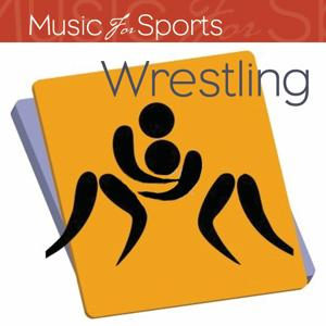 Music for Sports: Wrestling