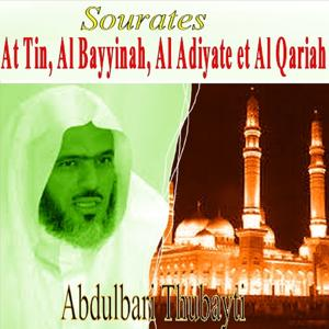 Sourates At Tin, Al Bayyinah, Al Adiyate Et Al Qariah (Quran)