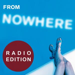 From Nowhere (Radio Edition)
