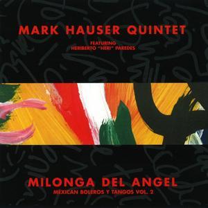 Milonga del Angel, Mexican Boleros y Tangos, Vol. 2