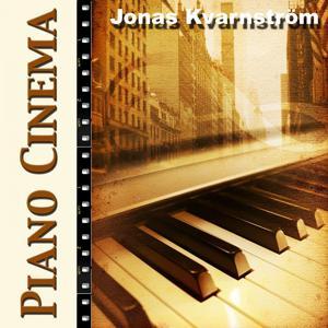 Piano Cinema (Jonas Kvarnström Plays Movie Themes from Twilight, Donie Darko, Amelie, Green Card, Forrest Gump, Truman Show, Chocolat)