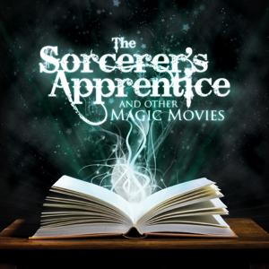 The Sorcerer's Apprentice and Other Magic Movies