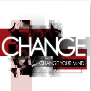 Change Your Mind (Original Album and Rare Tracks)