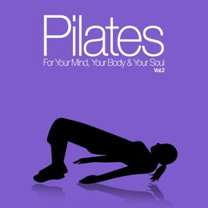 Pilates for Your Mind, Your Body & Your Soul, Vol. 2