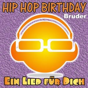 Hip Hop Birthday: Bruder