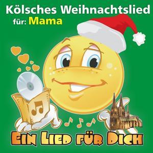 Kölsches Weihnachtslied Für: Mama