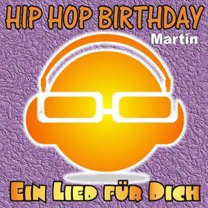 Hip Hop Birthday: Martin