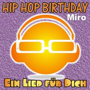 Hip Hop Birthday: Miro