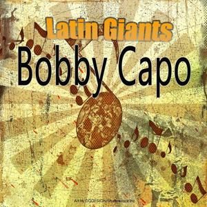 Latin Giants: Bobby Capo