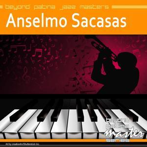 Beyond Patina Jazz Masters: Anselmo Sacasas