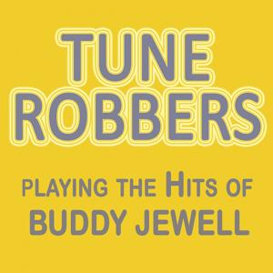 Tune Robbers Playing the Hits of Buddy Jewell