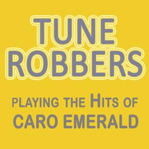 Tune Robbers Playing the Hits of Caro Emerald