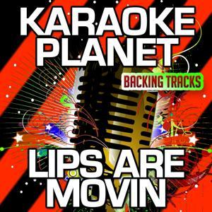 Lips Are Movin (Karaoke Version) (Originally Performed By Meghan Trainor)