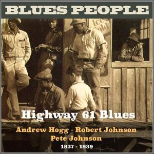 Highway 61 Blues (Blues People 1937 - 1939)