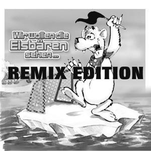 Hey, Wir Woll'n Die Eisbären Seh'n (Remixe 2008)