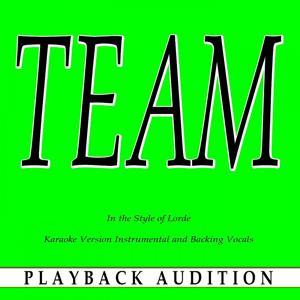 Team (In the Style of Lorde) [Karaoke Version]