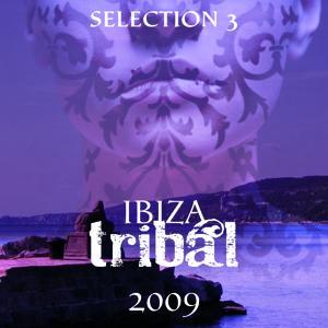 Ibiza Tribal 2009 - Selection 3