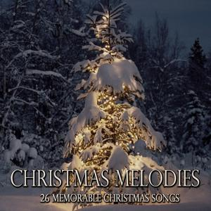 Christmas Melodies (26 Memorable Christmas Songs)