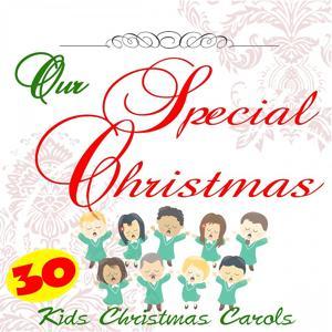 Our Special Christmas: 30 Kids Christmas Carols