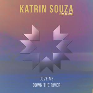 Love Me / Down the River