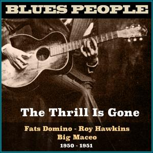 The Thrill Is Gone (Blues People 1950 - 1951)