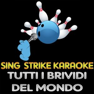 Tutti i brividi del mondo (Karaoke Version) (Originally Performed By Anna Oxa)
