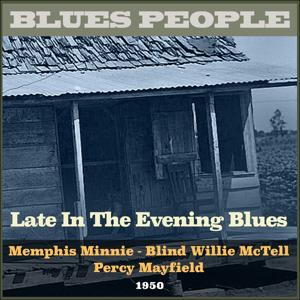 Late in the Evening Blues (Blues People 1950)