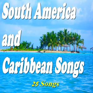 South America and Caribbean Songs (25 Songs)